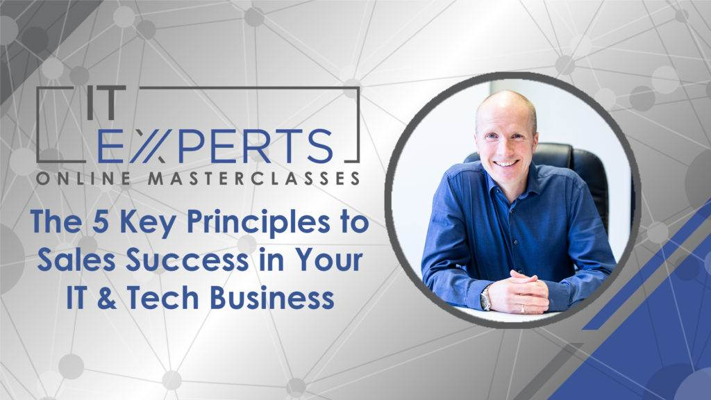 The 5 Key Principles to Sales Success in Your IT Tech Business